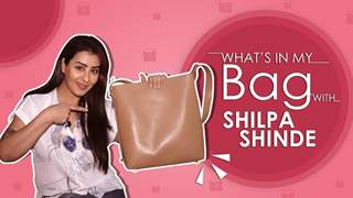 What's In My Bag With Shilpa Shinde | Bag Secrets Revealed | Exclusive