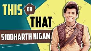 This Or That With Siddharth Nigam Aka Aladdin | Exclusive | Aladdin Naam Toh Suna Hoga