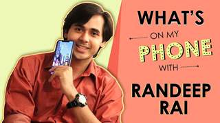 Randeep Rai: What's On My Phone With India Forums | Phone Secrets Revealed | Exclusive
