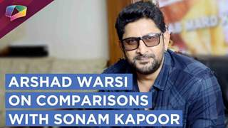 Arshad Warsi on COMPARISON with Sonam Kapoor and getting ROBBED