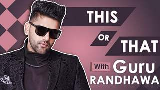 Guru Randhawa: This Or That | Exclusive | India Forums