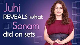Juhi Chawla REVEALS what Sonam Kapoor did on the sets & it's too CUTE | Exclusive