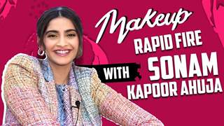 Sonam Kapoor Ahuja Takes Up The Makeup Rapid Fire | Exclusive