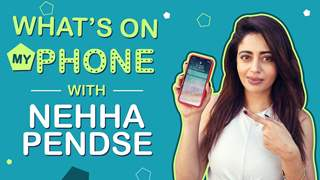 Nehha Pendse: What's On My Phone | Phone Secrets Revealed | Exclusive