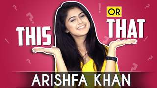 Arishfa Khan Plays This Or That | Exclusive