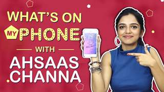 Ahsaas Channa: What's On My Phone | Phone Secrets Revealed | Exclusive
