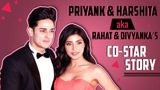 Priyank Sharma And Harshita Gaur Aka Rahat And Divyanka's Co Star Story | Punchbeat