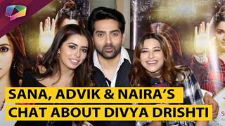Sana Saeed, Advik Mahajan And Naira Banerjee's Exclusive Chat About Divya Drishti | Star Plus