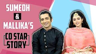 Sumedh Mudgalkar And Mallika Singh Spill Each Other's Secrets Out | Co Star Story