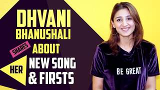 Dhvani Bhanushali Talks About Main Teri Hoon & Shares Her Firsts | Exclusive Interview