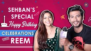 Sehban Azim Celebrates His Birthday With Reem Shaikh | Celebrations | India Forums