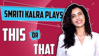 Smiriti Karla Plays This Or That With India Forums | Choices Revealed | India Forums