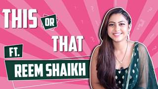 Reem Shaikh Plays This Or That | Choices & Tastes Revealed | India Forums