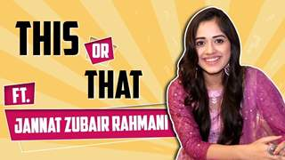 Jannat Zubair Rahmani Plays This Or That With India Forums | Fun Choices Revealed