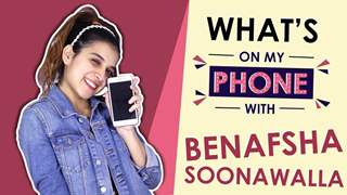 Benafsha Soonawalla: What's On My Phone | Phone Secrets Revealed | India Forums
