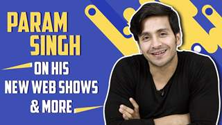 Param Singh On His Upcoming Web Shows, Bold Scenes And More | Exclusive