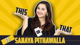 Sanaya Pithawalla Plays This Or That With India Forums | Choices Revealed