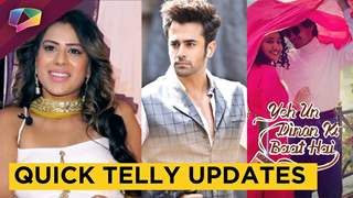 Yeh Unn Dino, Nia Sharma's Music Video, Dil Toh Happy Hai Ji & More | Quick Telly Updates | IF
