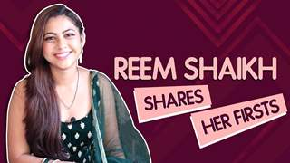 Reem Shaikh Shares Her Firsts | First Audition, Celebrity Crush & More