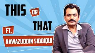 Nawazuddin Siddiqui Plays This Or That | Photograph | India Forums