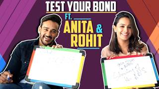 Test Your Bond Ft. Anita Hassanandani Reddy And Rohit Reddy | India Forums