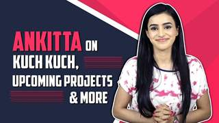 Ankitta Sharma Shares About Kuch Kuch, Web Shows, Comeback & More | India Forums