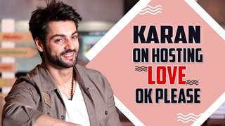 Karan Wahi Talks About Hosting Love Ok Please, His Experience & More | India Forums
