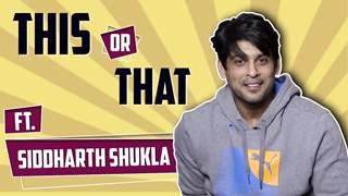 Siddharth Shukla Plays This Or That | India Forums