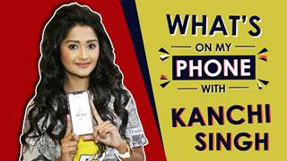 Kanchi Singh: What's On My Phone | Phone Secrets Revealed | India Forums