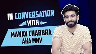 Manav Chabbra Aka MNV Talks About TikTok, YouTube, Favourites & More | Exclusive