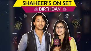 Shaheer Shaikh On His Birthday | Rhea Sharma's Special Wishes For Him | Exclusive