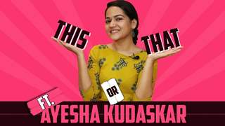 Ayesha Kaduskar Plays This Or That | Yeh Unn Dino Ki Baat Hai | India Forums
