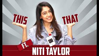 Niti Taylor Plays This Or That | India Forums