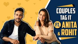 Couples Tag It Ft. Anita Hassanandani Reddy And Rohit Reddy | India Forums