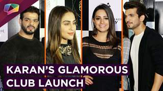 Karan Patel's Star Studded Club Launch | Anita, Krystle, Arjun, Akash Dadlani, Abhishek & More
