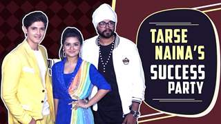Rohan Mehra And Avneet Kaur Host Tarse Naina's Success Party | Kanchi, Siddharth & More