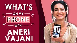 Aneri Vajani Shares What's On My Phone | Phone Secrets Revealed | Exclusive