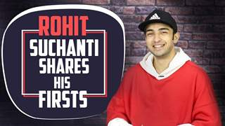 Rohit Suchanti Shares His Firsts | Kiss, Audition, Crush & More | India Forums