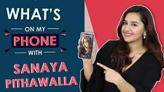 Sanaya Pithawalla: What's On My Phone | Shares Her Phone Secrets