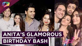 Anita Hassanandani Reddy Hosts A Glamorous Birthday Bash | Divyanka, Ekta, Krystle & More