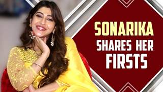 Sonarika Bhadoria Shares Her Firsts | First Audition, Crush, Kiss & More | India Forums