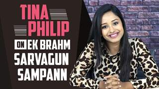 Tina Phillip Talks About Her New Show Ek Brahm Sarvagun Sampann | Exclusive