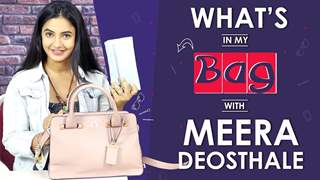 What's In My Bag With Meera Deosthale | Bag Secrets Revealed | India Forums