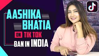 Aashika Bhatia Reacts To Tik Tok Ban In India | Exclusive | India Forums