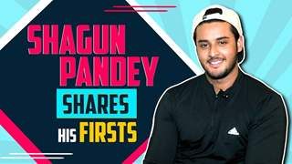 Shagun Pandey Shares His Firsts | First Audition, Kiss, Crush & More