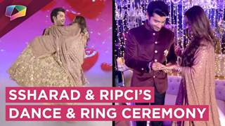 Ssharad Malhotra And Ripci Bhatia's Dance | Full Ring Ceremony