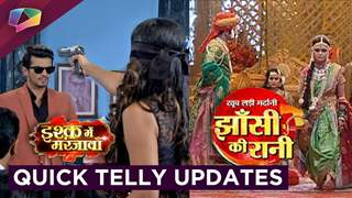 Jhansi Ki Rani, Udaan, Ishq Main Marjawan & More | Quick Telly Updates