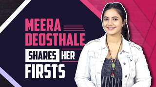 Meera Deosthale Shares Her Firsts | First Audition, Crush, Kiss & More