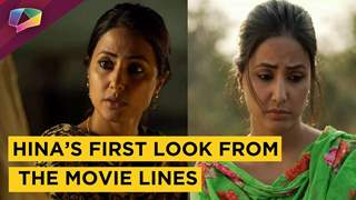 Hina Khan's First Look Is Raw And Intriguing | Lines | Bollywood Debut