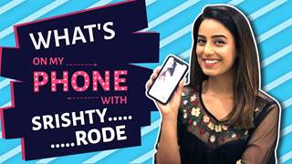 WHAT'S ON MY PHONE FT. SRISHTY RODE